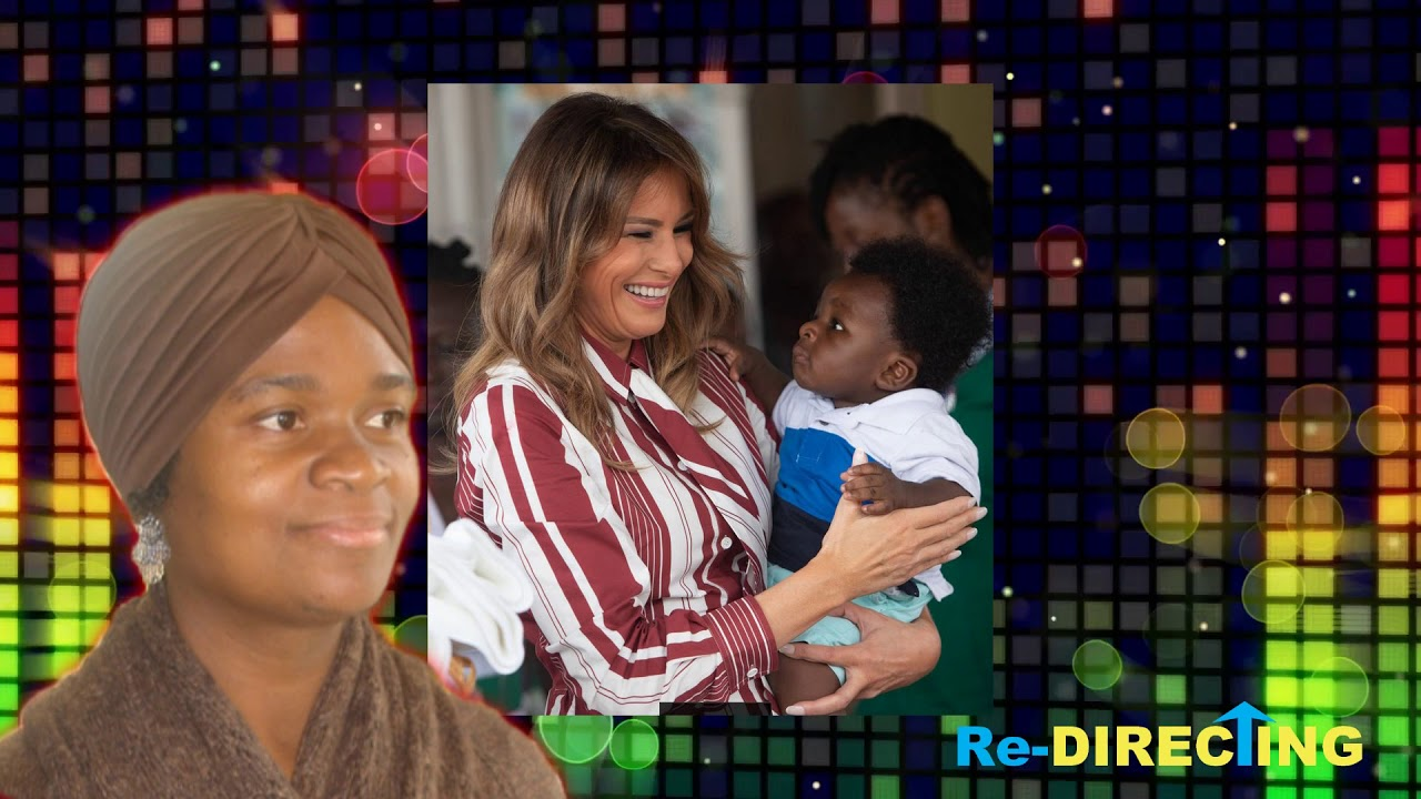 Melania Trump's Visit to Africa - Don't Teach African Children to Kowtow - Stop the Cycle