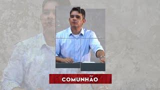 COMUNHÃO - Reflexão| Rennan Dias