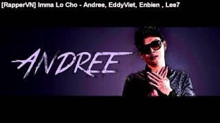 [RapperVN] Imma Lo Cho - Andree, EddyViet, Enbien , Lee7