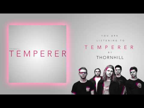 Thornhill - 'Temperer' (Official Audio)