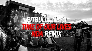 Pitbull x NeYo - Time Of Our Lives (NDA remix)