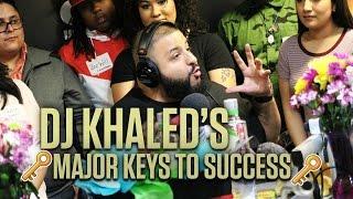 dj khaled explains who they are shares major keys to success