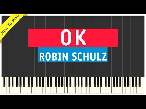 Robin Schulz - OK - Piano Cover (How To...