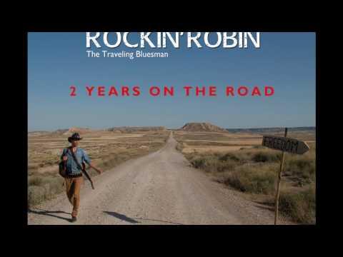 Rockin'Robin, The Traveling Bluesman - 2 Years on the Road (1ST ALBUM)