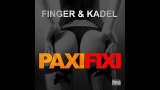 FINGER & KADEL - Paxi Fixi (Original Mix) HD