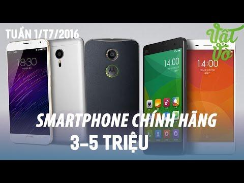 Vật Vờ| Máy nào tốt? Smartphone chính hãng 3-5 triệu tuần 1/T7/2016