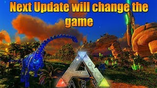 This next Ark update will change the game forever....