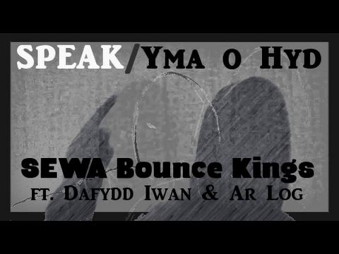 SEWA Bounce Kings ft Dafydd Iwan & Ar Log - Speak/Yma O Hyd
