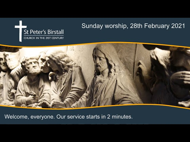Sunday worship, 28th February 2021
