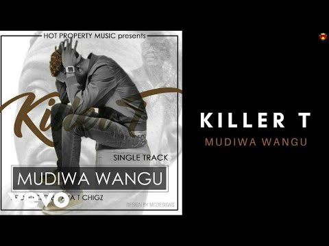Killer T - Mudiwa Wangu (Official Audio)