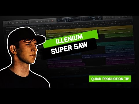 Quick Production Tip #13: Illenium Super Saw