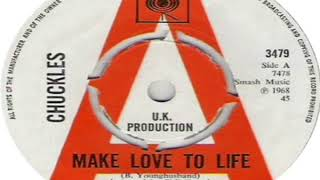 Chuckles Manchester   Make Love To Life 1968 Resimi