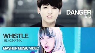 Video [MASHUP] BTS (방탄소년단) & BLACKPINK - DANGER X (휘파람) WHISTLE download MP3, 3GP, MP4, WEBM, AVI, FLV Desember 2017