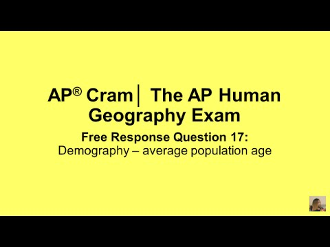 AP® Cram│The AP Human Geography Exam │Free Response Question 17│ Demography - average population age
