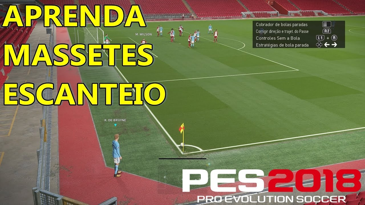 PES 2018 - MACETES ESCANTEIO PS4  PS3  PC e XBOX - YouTube 82c3ccb79807c