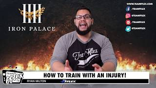 How To Lift With An Injury! | Iron Palace #40 | TeamFFLEX | Ryan Milton