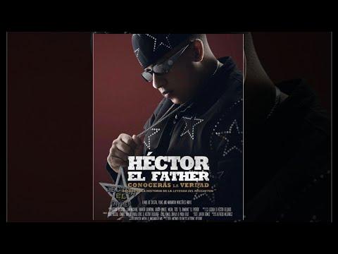 Hector El Father Conoceras La Verdad Película Completa