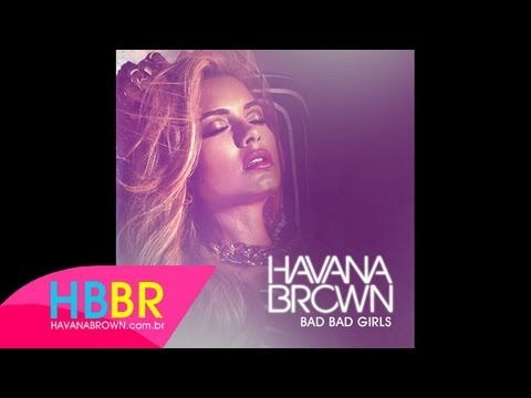 Havana Brown - Bad Bad Girls (NEW SONG)