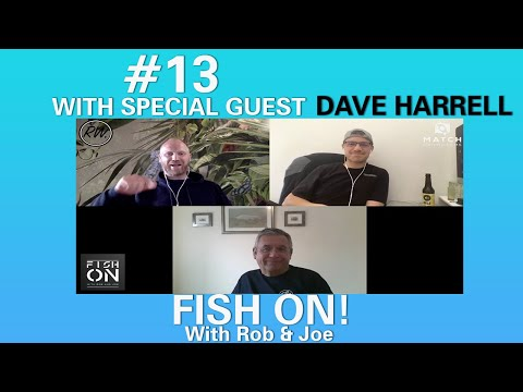 FISH ON!! #13 ROB WOOTTON And JOE CARASS | SPECIAL GUEST DAVE HARRELL | RIVER FISHING