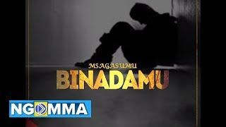 Msaga sumu - Binadamu (official audio)