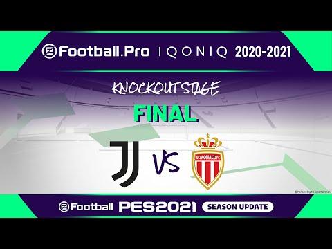 PES | FINAL | Juventus vs AS Monaco | eFootball.Pro IQONIQ 2020-2021 KNOCKOUT STAGE