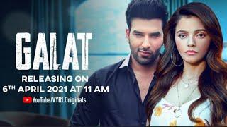 Galat | Asees Kaur | Rubina Dilaik , Paras Chhabra | Vikas | Raj Fatehpur