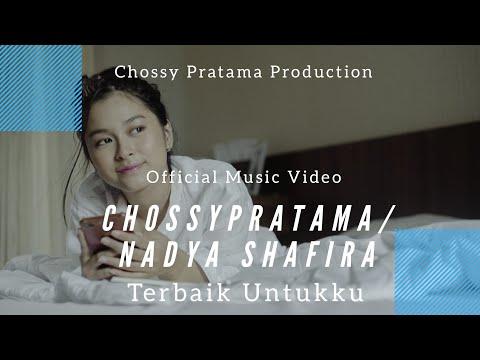 CHOSSYPRATAMA/ NADYA SHAFIRA - TERBAIK UNTUKKU (Official Music Video)