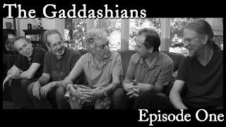 The Gaddashians - Episode One