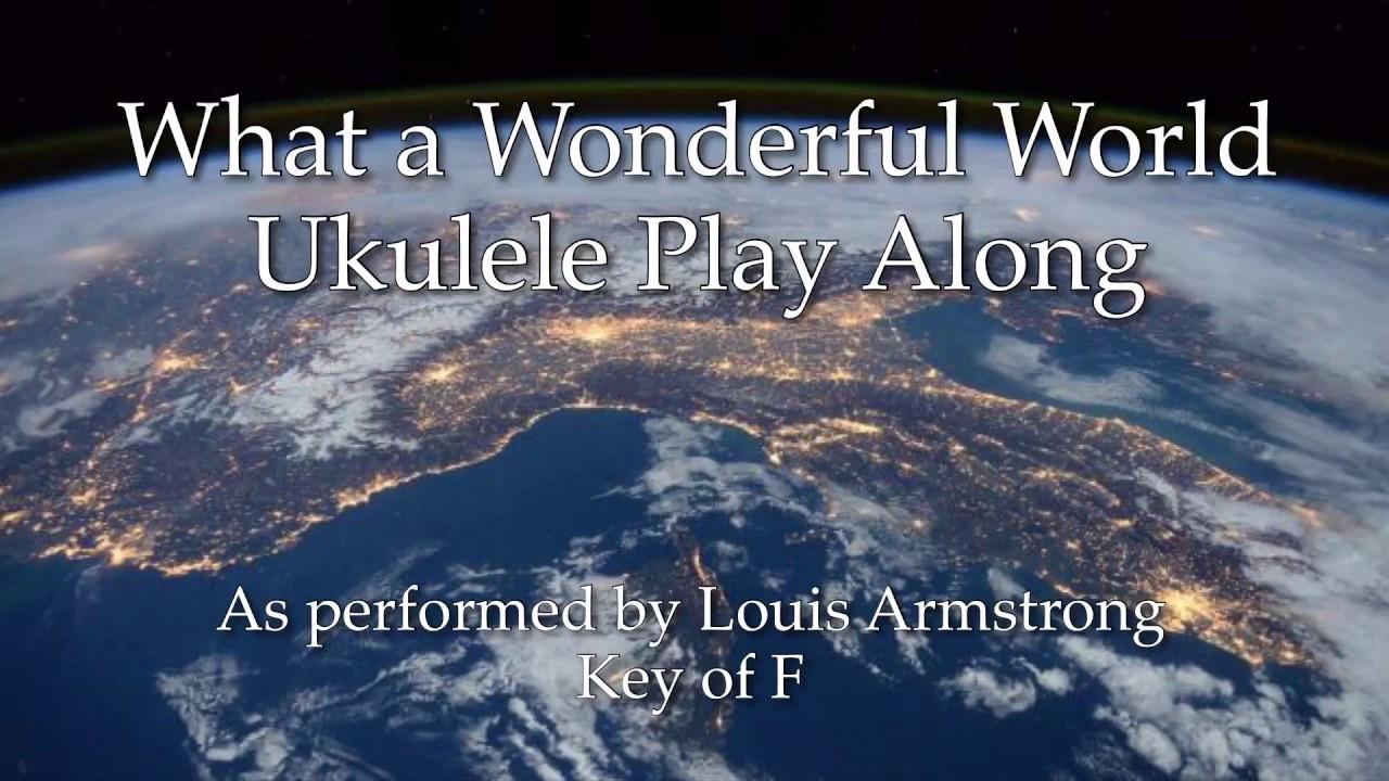 What A Wonderful World Ukulele Play Along