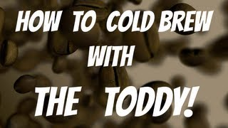 How To Cold Brew Coffee With The Toddy :: Video Tutorial :: Iced Coffee
