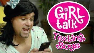 "Girl Talk: ""Texting Boys"""