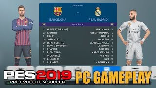 PES 2019 - BARCELONA vs REAL MADRID - PC GAMEPLAY