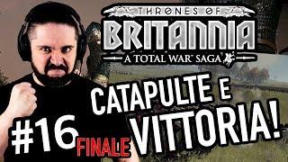 CATAPULTE E VITTORIA! ▶▶▶ TOTAL WAR: THRONES OF BRITANNIA Gameplay ITA (Parte #16-FINALE) - Campagna