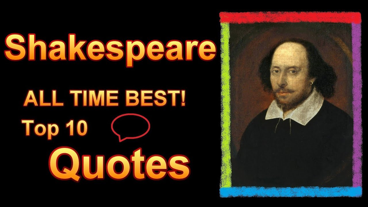 Shakespeare Quotes: William Shakespeare Quotes Top 10 Ten All Time Best