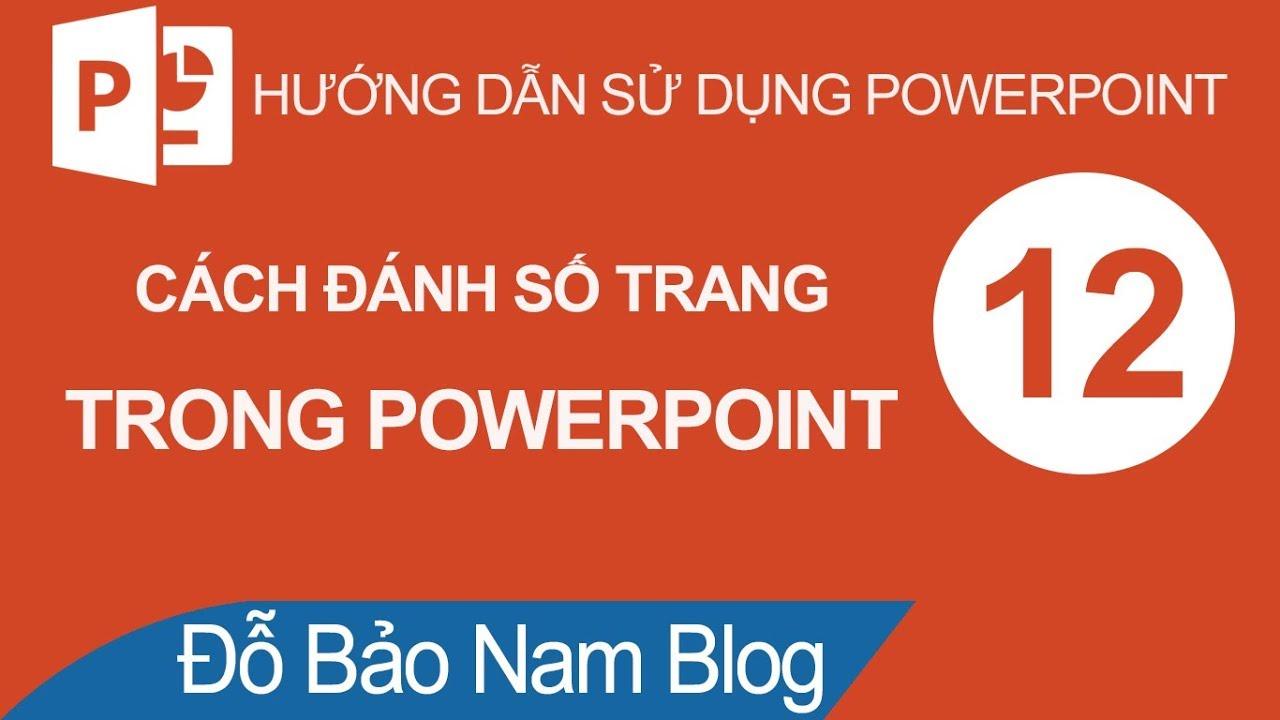 Cách đánh số trang trong Powerpoint, chèn ngày tháng vào slide