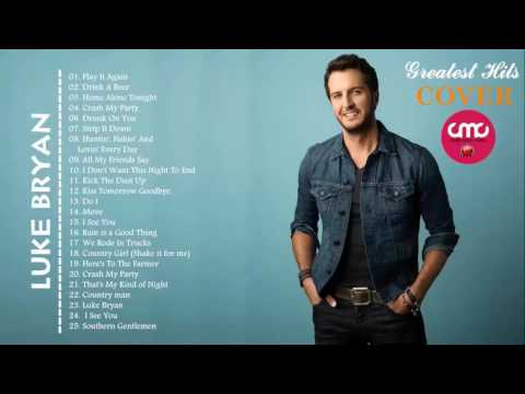 Luke Bryan Top Hits 2017 || Best Songs Of Luke Bryan [Cover Collection]