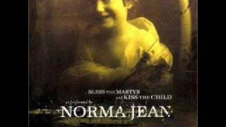 Norma Jean - Creating Something Out Of Nothing...