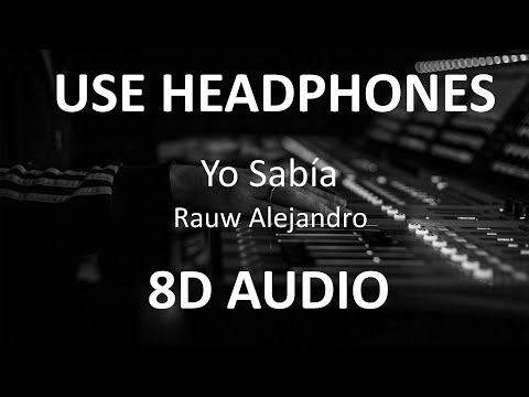 rauw-alejandro---yo-sabía-(-8d-audio-)-🎧
