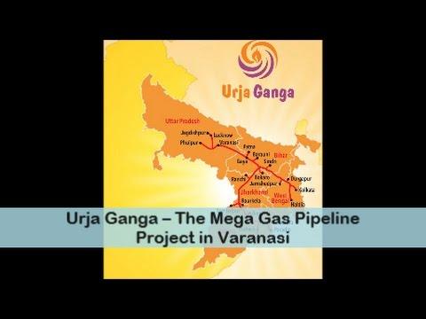 Urja Ganga – The Mega Gas Pipeline Project in Varanasi
