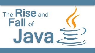 The Rise and Fall of Java