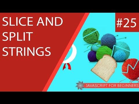 JavaScript Tutorial For Beginners #25 - Slice And Split Strings
