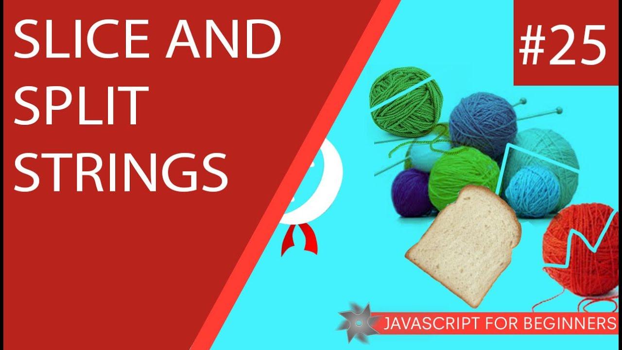 JavaScript Tutorial For Beginners #25 - Slice and Split ...