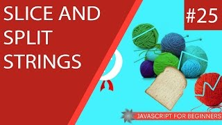 JavaScript Tutorial For Beginners #25 - Slice and Split Strings