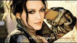 Repeat youtube video Hilary Duff - Stranger Remix (Timbaland   Keri Hilson)