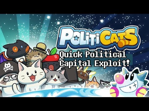Politicats: Quick Political Capital Trick! Guide for grinding Political Capital