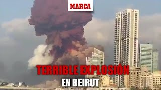 Tremenda explosión en Beirut: estremecen las imágenes de la ciudad I MARCA
