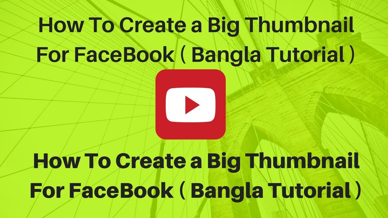 Create Big Youtube Thumbnail and Get More Youtube Views | Big Thumbnail For  FaceBook ( Tutorial )
