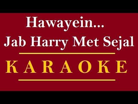 Hawayein Karaoke | Jab Harry Met Sejal | HD Karaoke
