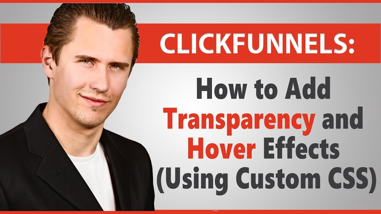 ClickFunnels: How to Add Transparency and Hover Effects (Using Custom CSS)