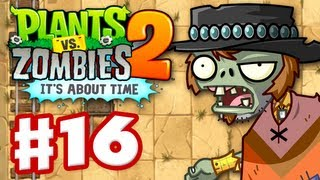 Plants vs. Zombies 2: It's About Time - Gameplay Walkthrough Part 16 - Wild West (iOS)